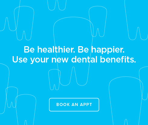 Be Heathier, Be Happier. Use your new dental benefits. - Dentists of Brighton